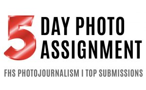 5 Day Photojournalism Assignment
