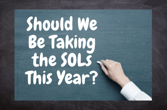 COVID-19 has caused there to be a reduction in material taught, but that doesn't seem to effect SOL testing. SOLs should be waived for this year because of the current situation.